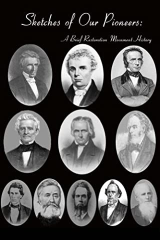 Sketches of Our Pioneers (Restoration Movement History) (Alexander Campbell)