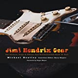 Jimi Hendrix Gear, Michael Heatley and Harry Shapiro, 0760336393