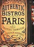 The Authentic Bistros of Paris, Francois Thomazeau, 1892145340