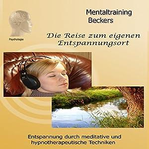 Die Reise zum eigenen Entspannungsort Hörbuch