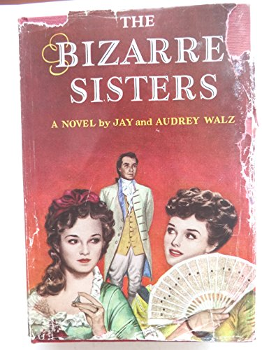 The Bizarre Sisters by Jay Walz