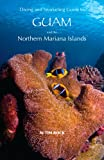 Diving & Snorkeling Guide to Guam and the Northern Mariana Islands