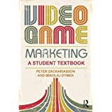 Video Game Marketing: A student textbook