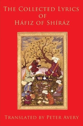 Download The Collected Lyrics of Hafiz of Shiraz (Classics of Sufi Poetry series) ebook