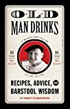 img - for Old Man Drinks: Recipes, Advice, and Barstool Wisdom book / textbook / text book