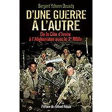 D'une guerre à l'autre: De la Côte d'Ivoire à l'Afghanistan avec le 2e RIMa (French Edition)