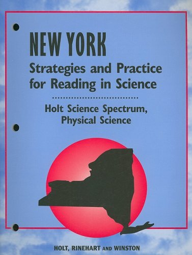 Holt Science Spectrum: Physical Science New York: Strategies and Practice/Reading ScienceI SPEC Phsical 2004 pdf
