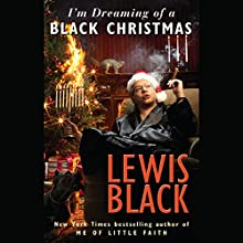 I'm Dreaming of a Black Christmas Audiobook by Lewis Black Narrated by Lewis Black