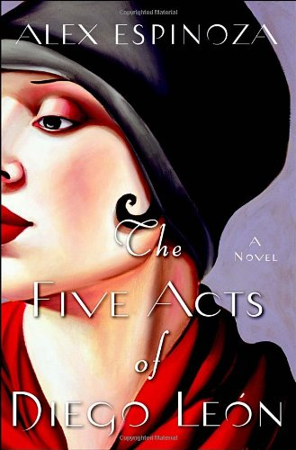 The Five Acts of Diego Leon: A Novel