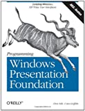 Programming Windows Presentation Foundation, Chris Sells, Ian Griffiths, 0596101139
