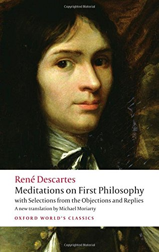 Meditations on First Philosophy: with Selections from the Objections and Replies (Oxford World's Classics) - Proof Classic Oxford