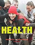 Health : The Basics with MyHealthLab, Donatelle, Rebecca J., 0321828321