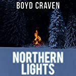 Northern Lights: A Scorched Earth Novel | Boyd Craven III