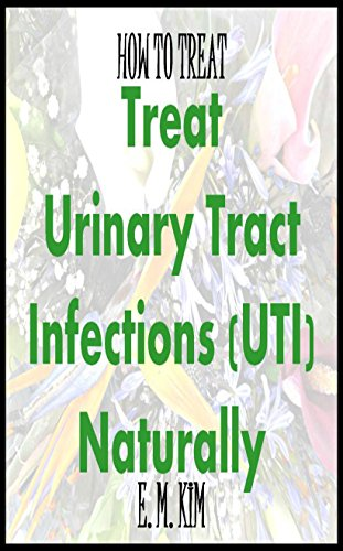 How to Treat Urinary Tract Infections (UTI) Naturally