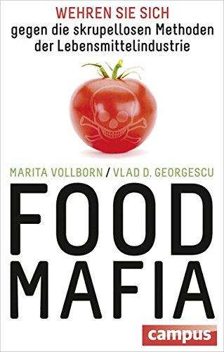 Food-Mafia: Wehren Sie sich gegen die skrupellosen Methoden der Lebensmittelindustrie