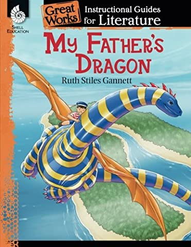 My Father's Dragon: An Instructional Guide for Literature (Great Works) (My Fathers Dragon Book 2)