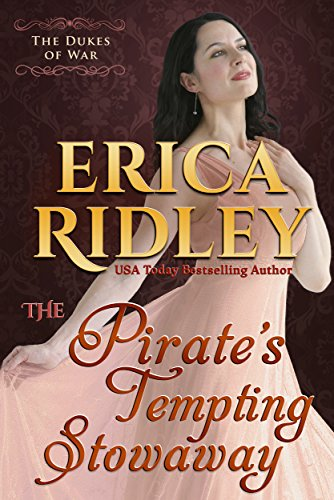The Pirate's Tempting Stowaway (Dukes of War Book 6) by [Ridley, Erica]