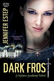 Dark Frost (Mythos Academy Book 3) by [Estep, Jennifer]