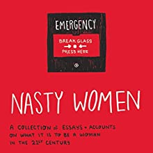 Nasty Women Audiobook by Laura Jones - editor, Heather McDaid - editor Narrated by Angela Ness, Hannah Norris, Sirena Riley, Gemma Whelan