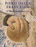 Piero della Francesca: A Mathematician's Art