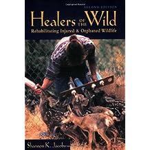 Healers of the Wild: Rehabilitating Injured and Orphaned Wildlife