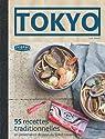 Tokyo: 55 recettes traditionnelles en provenance du pays du Soleil-Levant par Hanno