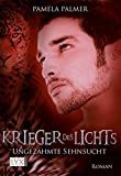 Krieger des Lichts - Ungezähmte Sehnsucht