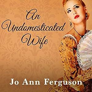 An Undomesticated Wife Audiobook