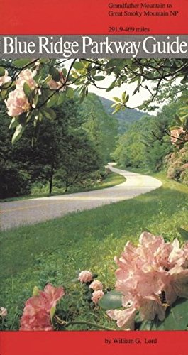 Blue Ridge Parkway Guide Volume 2: Grandfather Mountain to Great Smoky Mountains
