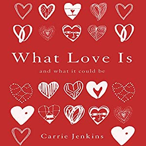 What Love Is Audiobook