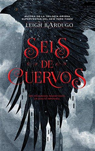 Seis de cuervos / Six of Crows (Spanish Edition)