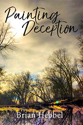 Painting Deception by [Hebbel, Brian]