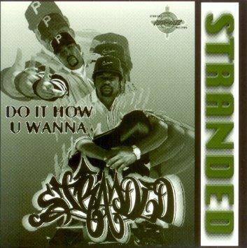 Do It How U Wanna by Stranded (1998-03-31)