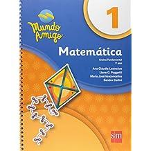 Mundo Amigo. Matemática - 1º Ano
