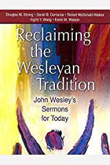 Reclaiming Our Wesleyan Tradition: John Wesley's Sermons for Today Perfect Paperback