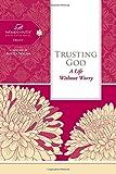 Trusting God, Women of Faith Staff, 1418549290