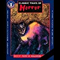 Classic Tales of Horror Audiobook by W. W. Jacobs, John Galsworthy, Edgar Allan Poe, Bram Stoker, M. R. James, W. E. Aytoun, E. F Benson, Thomas Hood Narrated by Patrick Malahide