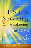 img - for Jesus Speaking: On Awakening to Love book / textbook / text book