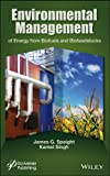 Environmental Management of Energy from Biofuels and Biofeedstocks, Speight, James G., 1118233719