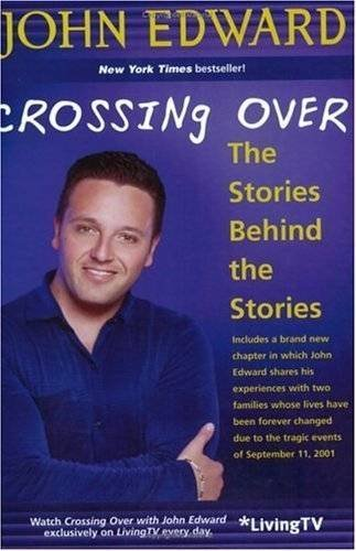 Crossing Over: The Stories Behind the Stories by John Edward
