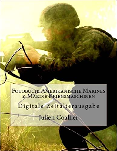 Fotobuch: Amerikanische Marines & Marine Kriegsmaschinen: Digitale Zeitalterausgabe