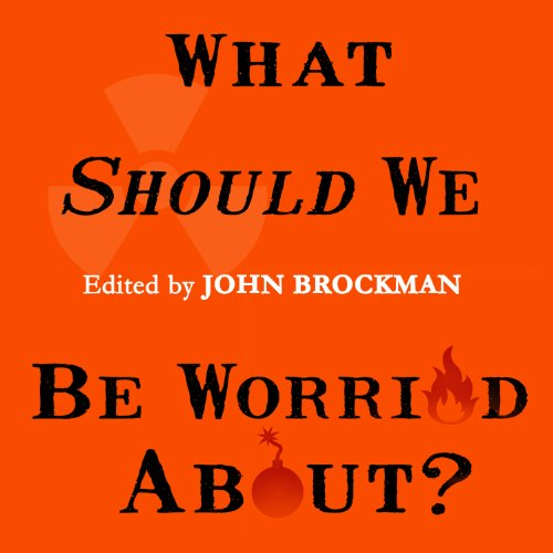 What Should We Be Worried About?: Real Scenarios That Keep Scientists Up at Night