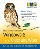 Windows 8 for the Older and Wiser - Get Up andRunning on Your Computer