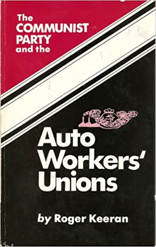 Book The Communist Party and the Auto Workers' Unions