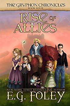 Rise of Allies (The Gryphon Chronicles, Book 4) by [Foley, E.G.]