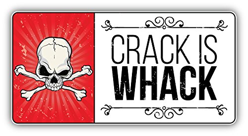 Anti Drug Grunge Slogan Crack Is Whack Vinyl Decal Bumper Sticker 6'' X 3'' (Best Anti Drug Slogans)