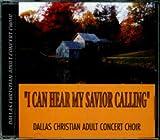 I Can Hear My Savior Calling with The Dallas Christian Adult Concert Choir