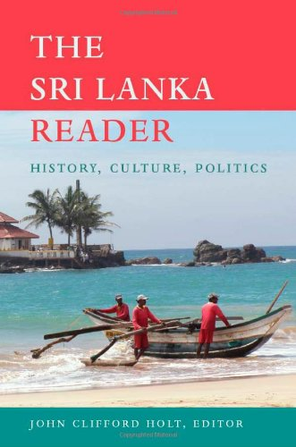 The Sri Lanka Reader  History  Culture  Politics  The World Readers