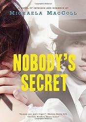 Nobody's Secret by Michaela MacColl (2013-04-30)