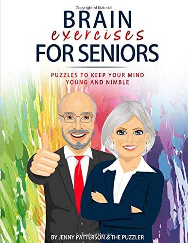 BRAIN EXERCISES FOR SENIORS: PUZZLES TO KEEP YOUR MIND YOUNG AND NIMBLE (The Puzzler)